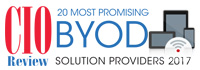 20 Most Promising BYOD Solution Providers - 2017